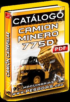 Ver Catálogo Camión Minero 775D Caterpillar