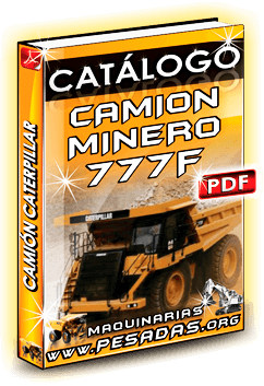Descargar Catálogo Camión Minero 777F Caterpillar