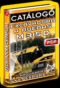 Descargar Catálogo Excavadora Hidráulica M315D Caterpillar