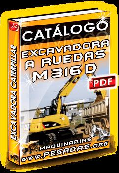 Ver Catálogo Excavadora Hidráulica M316D Caterpillar