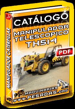 Descargar Catálogo Manipulador Telescópico TH514 Caterpillar