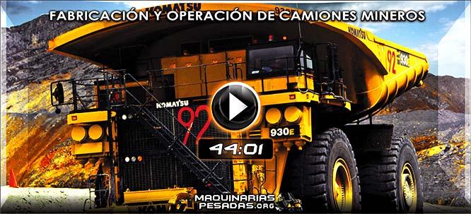 Video de Fabricación y Operación del Camión Minero