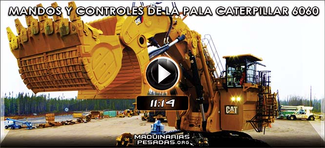 Video de Mandos y Controles de la Pala Caterpillar 6060