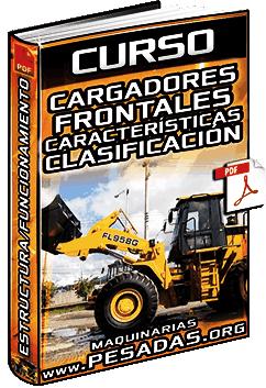 Curso: Operación y Mantenimiento de Cargadores Frontales - Tipos y Estructura