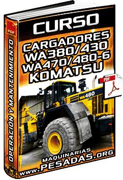 Curso de Cargadores WA380/430/470/480-6 Komatsu - Operación y Mantenimiento