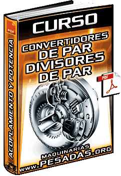 Curso: Convertidores de Par - Divisores de Par - Acoplamiento Hidráulico y Potencia