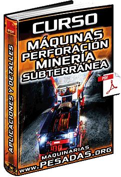Curso: Máquinas de Perforación en Minas Subterránea - Aplicaciones y Características