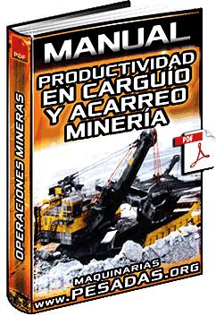 Manual de Productividad en el Carguío y Acarreo - Operaciones Mineras y Control