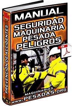 Manual: Seguridad en Maquinaria Pesada - Avisos, Peligros y Prevención de Accidentes