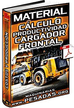 Material: Cálculo de Productividad de un Cargador Frontal - Costos y Producción