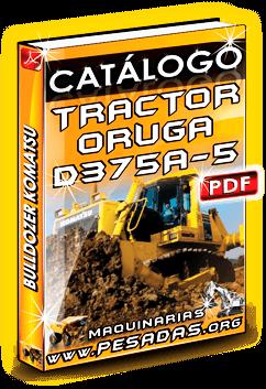 Catálogo Bulldozer a Oruga D375 A-5 Komatsu