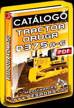 Catálogo Bulldozer a Oruga D375 A-6 Komatsu