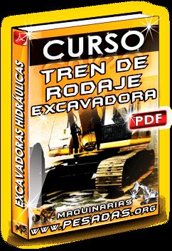 Curso Tren de Rodaje de Excavadoras a Oruga