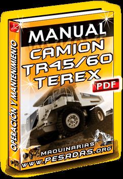 Manual de Operación y Mantenimiento Camión Minero TR45/60 Terex