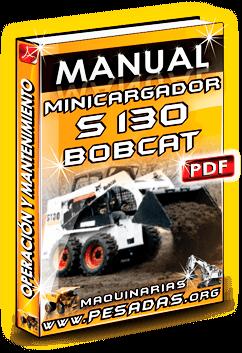 Manual de Operación y Mantenimiento Minicargador S130 Bobcat