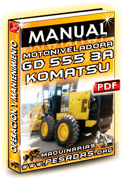 Manual de Operación y Mantenimiento Motoniveladora GD555 3A Komatsu