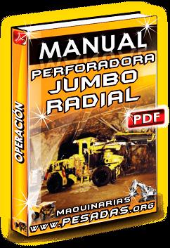 Manual de Operación de Perforadoras Jumbo Radial