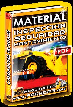 Material Inspección de Seguridad y Mant. Cargadores Frontales