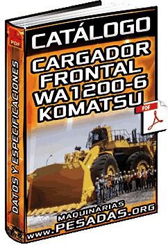 Catálogo: Cargador Frontal WA1200-6 Komatsu – Especificaciones y Características