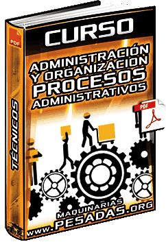 Curso: Administración y Organización - Procesos Administrativos y Técnicos