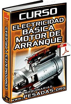 Curso: Electricidad Básica – Motor de Arranque, Componentes, Circuito y Pruebas
