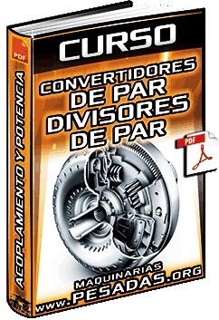 Curso: Convertidores de Par – Divisores de Par – Acoplamiento Hidráulico y Potencia
