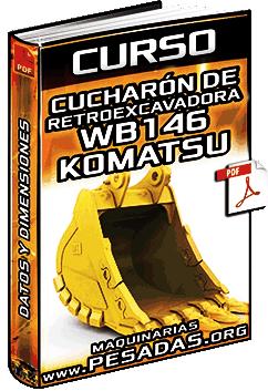 Curso: Estructura del Cucharón de la Retroexcavadora WB146 Komatsu – Dimensiones
