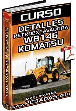 Curso: Datos de Retroexcavadoras WB142 a WB146-5 Komatsu – Componentes y Detalles