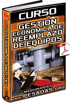 Curso: Gestión Económica de Reemplazo de Equipos – Factores, Alternativas y Modelos