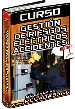 Curso de Gestión de Riesgos Eléctricos - Espectros, Ruidos, Accidentes y Peligros