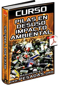 Curso: Pilas en Desuso – Impacto Ambiental – Reciclado, Análisis, Factores y Conclusión