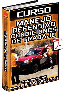 Curso de Manejo Defensivo – Actos Inseguros, Condiciones de Trabajo y Manejo Agresivo