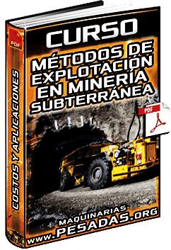 Curso: Métodos de Explotación en Minería Subterránea – Diseño, Costos y Aplicación
