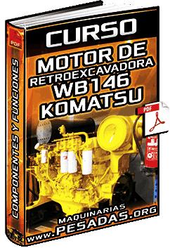 Curso: Motor de Retroexcavadora WB146-5 Komatsu – Estructura, Componentes y Función
