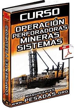 Curso: Operación de Perforadoras Mineras - Sistemas, Componentes y Seguridad