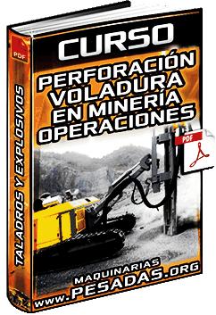 Curso: Perforación y Voladura en Minería - Operaciones, Taladros y Explosivos