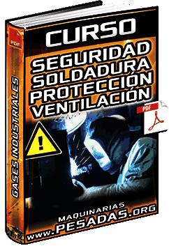 Curso: Seguridad en Soldadura – Protección, Gases Industriales, Ventilación y Riesgos