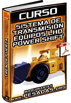 Curso: Sistema de Transmisión en Equipos LHD - Tren de Fuerza, Power Shift y Convertidor