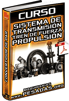 Curso: Sistema de Transmisión – Tren de Fuerza, Propulsión, Embragues y Convertidor de Par