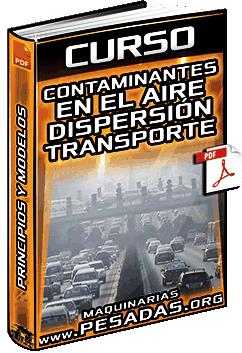 Curso: Contaminantes en el Aire Ambiental - Transporte, Dispersión, Principios y Modelos