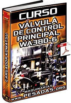 Curso de Válvula de Control Principal del Cargador WA380-6 Komatsu – Componentes
