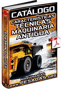 Catálogo de Maquinaria Pesada Antigua de Minería - Características Técnicas