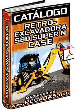 Catálogo de Retroexcavadora 580 Super N Case - Especificaciones Técnicas