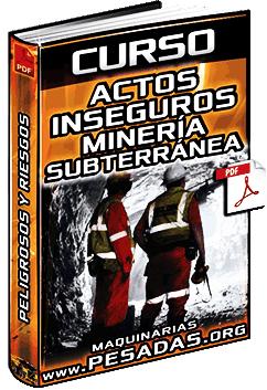Curso de Actos Inseguros, Peligros y Riesgos en Minería Subterránea