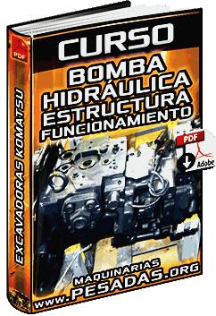 Curso: Bomba Hidráulica de Excavadoras Komatsu - Estructura y Funcionamiento