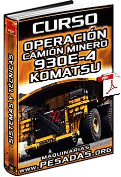 Curso de Camión Minero 930E-4 Komatsu – Sistemas y Técnicas de Operación