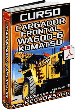 Curso de Operador de Cargador WA600-6 Komatsu - Productividad y Rendimiento