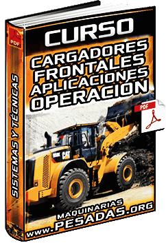 Curso: Cargadores Frontales - Sistemas, Aplicaciones y Técnicas de Operación