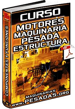 Curso de Motores de Maquinaria Pesada – Estructura, Componentes y Funciones