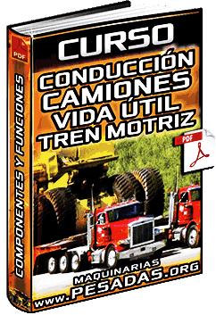 Curso de Conducción de Camiones - Vida Útil del Tren Motriz y Causas de Averías